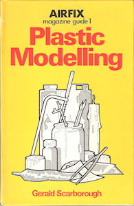 Airfix Magazine Guide 1 - Plastic Modelling