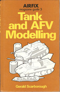 Airfix Magazine Guide 5 - Tank and AFV Modelling