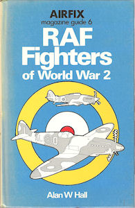 Airfix Magazine Guide 6 - RAF Fighters of World War 2