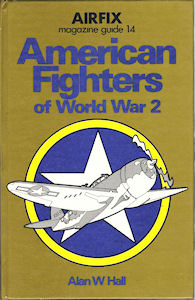 Airfix Magazine Guide 14 - American Fighters of World War 2