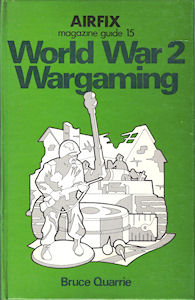 Airfix Magazine Guide 15 - World War 2 Wargaming