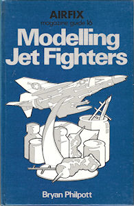 Airfix Magazine Guide 16 - Modelling Jet Fighters