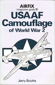 Airfix Magazine Guide 18 - USAAF Camourflage of World War 2