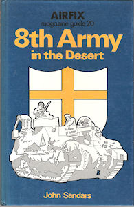 Airfix Magazine Guide 20 - 8th Army in the Desert