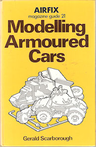 Airfix Magazine Guide 21 - Modelling Armoured Cars