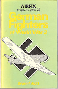 Airfix Magazine Guide 23 - German Fighters of World War 2