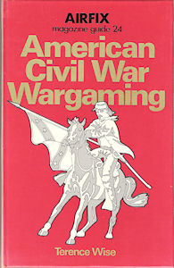 Airfix Magazine Guide 24 - American Civil War Wargaming