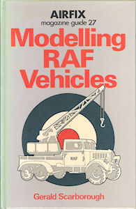 Airfix Magazine Guide 27 - Modelling RAF Vehicles